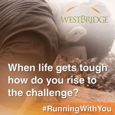 When life gets tough what is your first step to overcoming it? #RunningWithYou