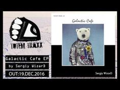 [TTDG59] Sergiy WizarD - Galactic Cafe EP