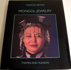 Mongol Jewelry - by Martha Boyer - Jewelry Collected by the First and Second Danish Central Asian Expeditions - Thames & Hudson 1995 - - - VERY RARE ! & difficult to find !!    ---- AI  I have one.