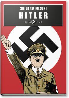 Shigeru Mizuki - Hitler // il grande vecchio del fumetto nipponico ci ha lasciato da poco. In Italia, la Rizzoli Lizard ha pubblicato una serie di volumi tradotti da Filosa. Il suo Hitler è un'opera grottesca, in cui rievocazione storica e tragico-comico si intrecciano, per delineare la fragile e dissennata persona del Fuhrer. Heil Hitler!!! [T] !!!!