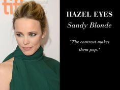 Find the Right Hair Color Based on Your Eye Color. Hazel eyes and sandy blond hair color