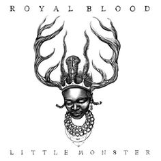 Little Monster by RoyalBloodUK on SoundCloud