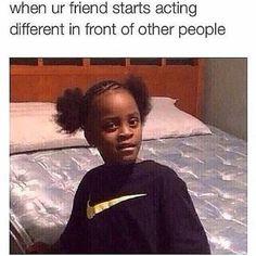 Oml my bff zoha changes so much when she's w my school friend Shriya! It's sooooo annoying Really Funny Memes, Stupid Funny Memes, Funny Relatable Memes, Funny Tweets, Funny Posts, The Funny, Funny Quotes, Hilarious, Qoutes