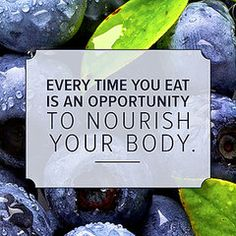 Every time you eat is an opportunity to nourish your body.  This is a great reminder for those who suffer with body image and eating disorders.