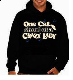 one cat short of crazy lady unisex mens womens  hoodies
