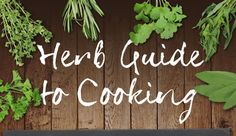 Herbs are an essential part of cooking, but it isn& always clear how to use them properly to enhance a recipe. This easy-to-read infographic tells you all about the major herbs and proper pairings. Natural Living, Herb Guide, Real Food Recipes, Healthy Recipes, Food Tips, Healthy Food, Healthy Cooking, Cooking Tips, Cooking Recipes
