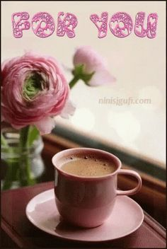 Coffee For You GIF - Coffee ForYou Rose - Discover & Share GIFs