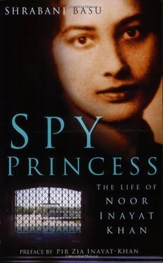 Spy Princess: The Life of Noor Inayat Khan by Shrabani Basu. $12.21. Publication: August 1, 2007. Author: Shrabani Basu. Publisher: Omega Publications, Inc.; 1st edition (August 1, 2007). Save 32% Off!