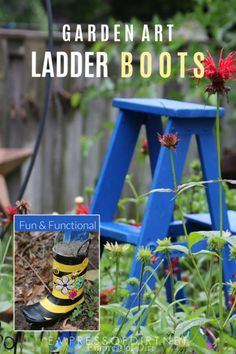 Add Some Boots To Your Garden Art Ladder To Make It Last Longer. #gardenart