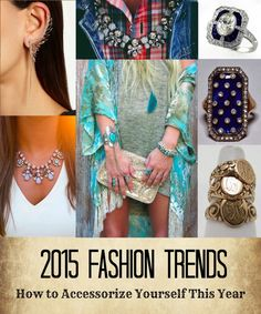 2015 Fashion Trends - How to Accessorize Yourself This Year. Consider ear cuffs, statement rings and necklaces, boho chic and signet rings. So many great styles to choose from!