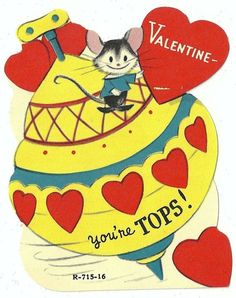 "LITTLE MOUSE ON TOY SPINNING TOP SAYS ""YOU'RE TOPS"" / VINTAGE VALENTINE CARD"