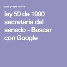 ley 50 de 1990 secretaria del senado - Buscar con Google