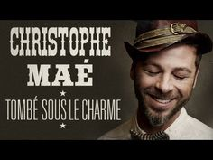 Christophe Maé - Tombé sous le charme (Official Lyrics Video) - YouTube  In love with this song!