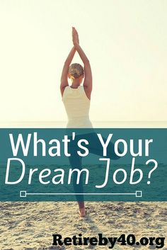If you don't like your job, I'd highly recommend doing this thought exercise. What's your dream job?