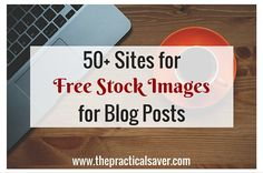 50+ SITES FOR FREE STOCK IMAGES FOR BLOG POSTS