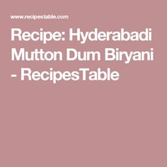 Recipe: Hyderabadi Mutton Dum Biryani - RecipesTable