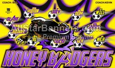 Honey Badgers soccer banner idea from AllStarBanners.com We do soccer banners, baseball banners, softball banners, football banners and team banners for any sport.