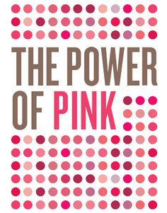 The Power of PINK...