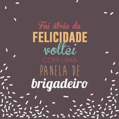brigadeiro, felicidade, frase, quote, happyness, ilha da beleza