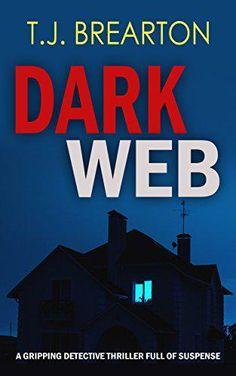DARK WEB a gripping detective thriller by T.J. BREARTON 4.2 Stars (66 Reviews)