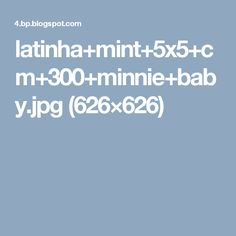 latinha+mint+5x5+cm+300+minnie+baby.jpg (626×626)