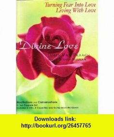 Divine Love - Turning Fear Into Love / Living With Love (Meditations and Conversations) James Van Praagh ,   ,  , ASIN: B000WI6YFA , tutorials , pdf , ebook , torrent , downloads , rapidshare , filesonic , hotfile , megaupload , fileserve