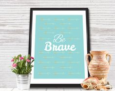 Printable Wall Art  Be Brave Sign // Printable Quotes by Pixejoo, $6.00