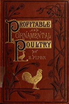 'Profitable and Ornamental Poultry' by H. Piper. Published 1871 by Groombridge and Sons in London archive.org Yes, I'm fairly sure tha...