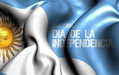 Argentine Independence Day FELIZ DIA ARGENTINA!!!!!! San, Happy Independence Day, One Day, Calendar, Buenos Aires, Amigos, Furniture, Backgrounds