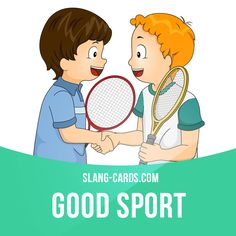 """Good sport"" is a person who takes a bad situation well. Example: Eric was a good sport about my beating him in the game. Slang English, English Idioms, English Phrases, English Lessons, English Grammar, English Language Learning, Teaching English, English Study, Learn English"
