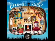 Crowded House - Not The Girl You Think You Are