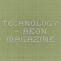 Technology – Aeon Magazine