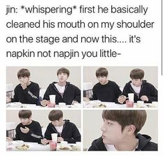 THIS WOULD BE SO LIKE JIN TO MAKE A PUN EVEN WHEN HES IRRITATED