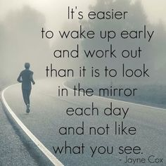 Like what you see in the mirror??  If not - go workout!!!