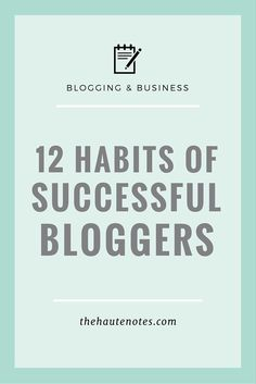 12 Habits of Successful Bloggers | The Haute Notes