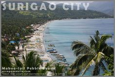 Everything you need to know about Surigao City : Where to Stay, Where to Eat, What to Do, How to Get There and Basic Phrases to Get You Sta...