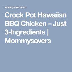Crock Pot Hawaiian BBQ Chicken – Just 3-Ingredients    Mommysavers
