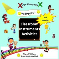 """Customer Requested! Grades K-2 Rev-Up your classroom with this EASY to Read and Play original Classroom Instrument arrangement of the Pop Song: """"Happy"""" by the Pharrell Williams from the Despicable Me 2 Film Soundtrack.  Version 1: Picture Graph  Version 2: Traditional Music Notation: Quarter Notes, Quarter Rests, Double Eighth Notes  Color Coded for easy read.  Classroom Instruments Used: Small Drums Rhythm Sticks Maracas ***Clapping*** of course!"""