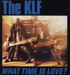 The KLF / WHAT TIME IS LOVE?