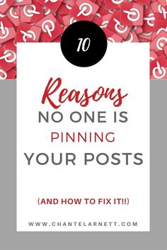 10 Reasons No One Is Pinning Your Post and How to Fix That! // Chantel Arnet