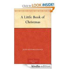 A Little Book of Christmas eBook: John Kendrick Bangs, Arthur E. Becher: Amazon.co.uk: Kindle Store
