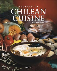 Secrets of Chilean Cuisine. Chilean Master Chef Robert Marin imparts the native secrets of America's newest food fad. Marin gives the tips and techniques of Chilean cooking for over 100 recipes straight from the homeland. Chilean Wine, Chilean Food, My Favorite Food, Favorite Recipes, Eat Your Books, Chilean Recipes, Latin American Food, Western Food, Mexican Food Recipes