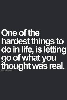 One of the hardest things to do in life