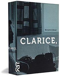 Clarice, Uma Biografia - Benjamin Moser