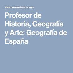Profesor de Historia, Geografía y Arte: Geografía de España