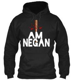 e0fac718 I Am Negan Black Sweatshirt Hoodie I Am Negan Black Women's T-Shirt I am