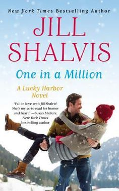 One in a Million by Jill Shalvis Series: Lucky Harbor, Book 12 Publisher: Forever Genre: Contemporary Romance ISBN: 9781455529544 Rele. I Love Books, New Books, Books To Read, Jill Shalvis, Good Romance Books, Romance Novels, Love Reading, Reading Nook, One In A Million