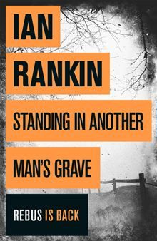 Standing in Another Man's Grave: A John Rebus Novel By: Ian Rankin.   SO SO SO excited! I just bought this book... but I have to have a goal to reach first, then it's my reward! J