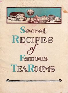 "One of my more obscure tea-themed collections is old booklets pertaining to opening a tea room. This one, ""Secret Recipes of Famous TeaRooms,"" was offered by the Lewis Tea Room Institute as a marketing brochure for their program."