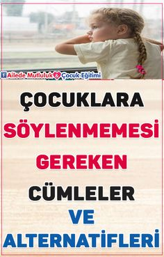 Çocuklara Söylenmemesi Gereken Cümleler! Family Activities, Toddler Activities, Only Child, Childcare, Einstein, Therapy, Parenting, Positivity, Bern